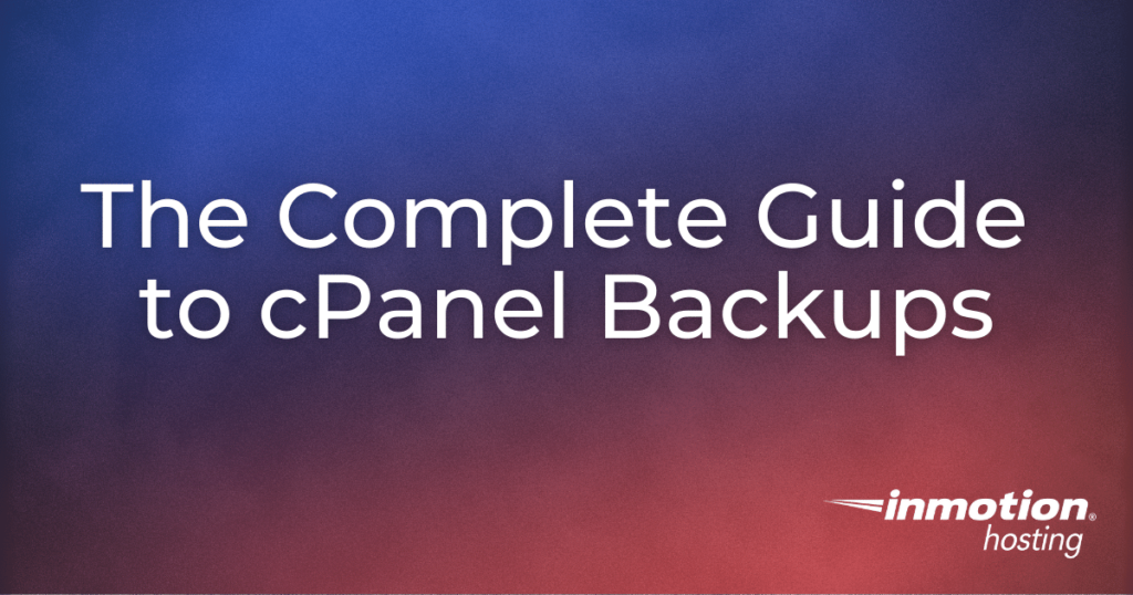 Complete Guide to cPanel Backups title image